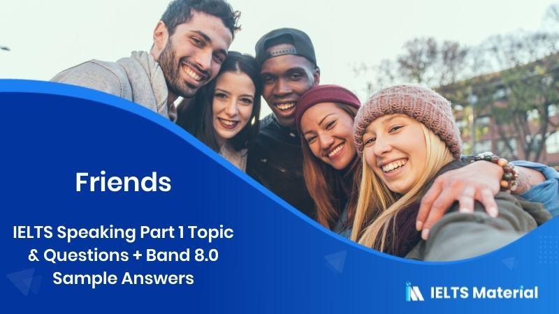 Friends: IELTS Speaking Part 1 Sample Answer