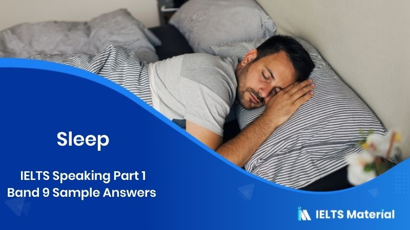 IELTS Speaking Part 1 Band 9 Sample Answers - Topic : Sleep