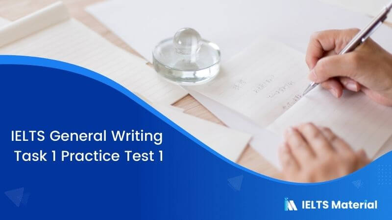 IELTS General Writing Task 1 Practice Test 1