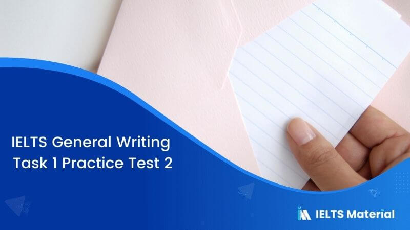 IELTS General Writing Task 1 Practice Test 2