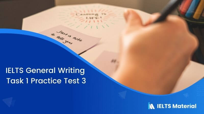 IELTS General Writing Task 1 Practice Test 3