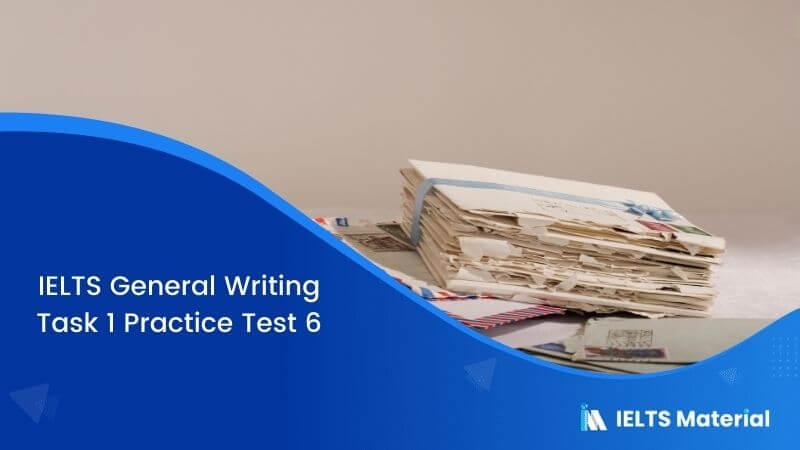 IELTS General Writing Task 1 Practice Test 6