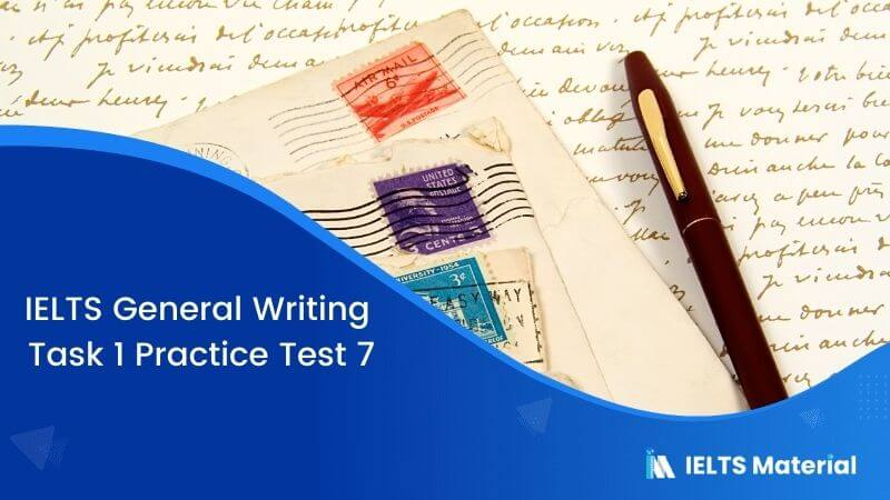 IELTS General Writing Task 1 Practice Test 7