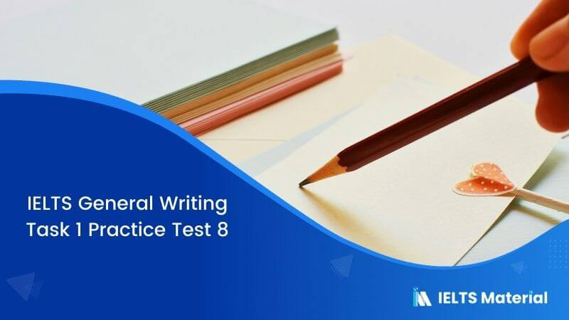 IELTS General Writing Task 1 Practice Test 8