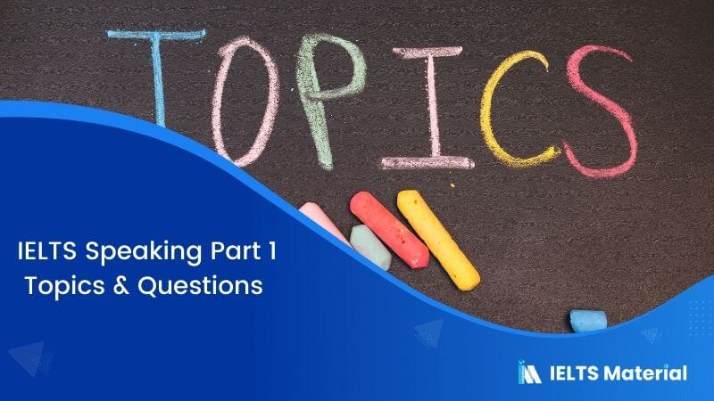 IELTS Speaking Part 1 Topics with Questions and Sample Answers 2017