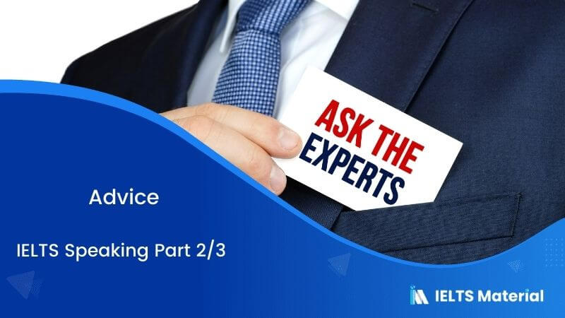 Advice: IELTS Speaking Part 2 & 3 Sample Answers
