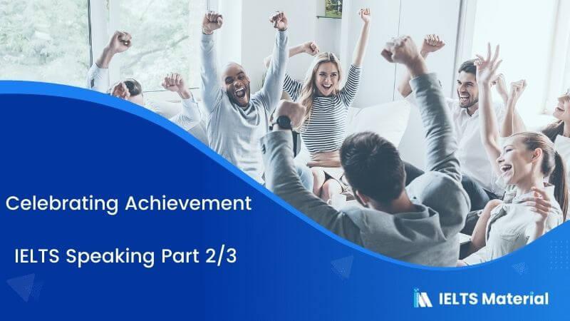 IELTS Speaking Part 2/3 - Topic : Celebrating Achievement