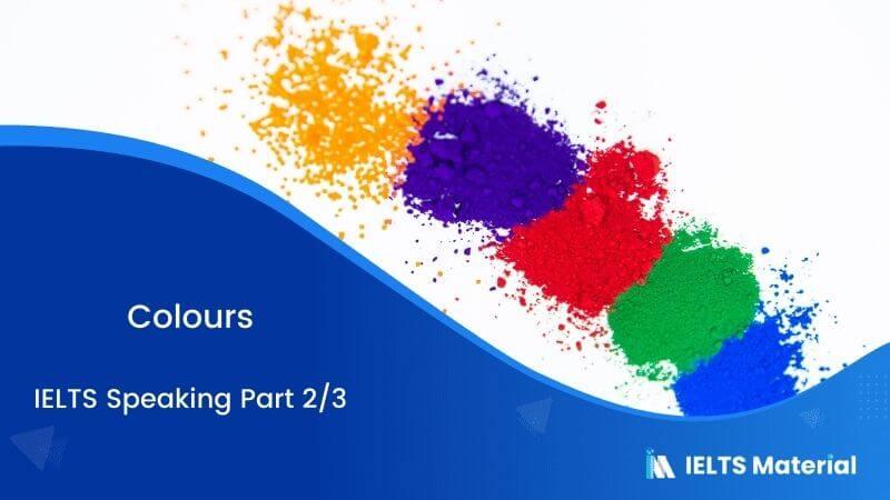 IELTS Speaking Part 2/3 - Topic : Colours