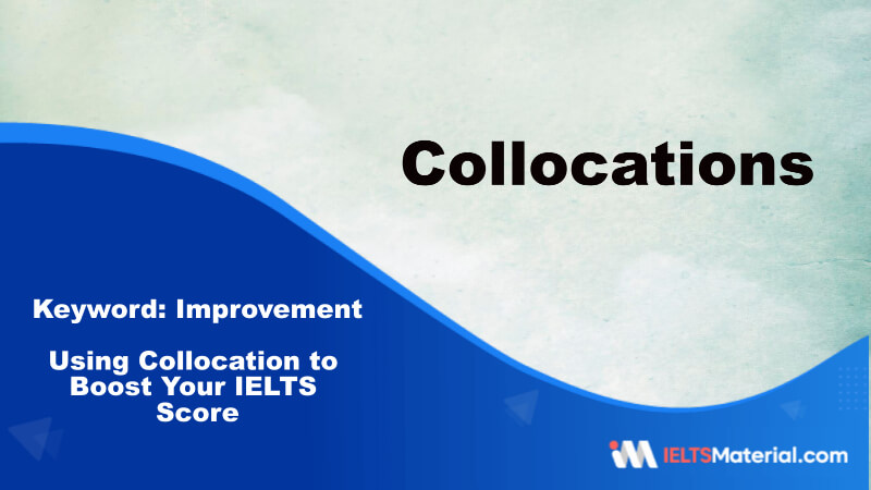 Using Collocation to Boost Your IELTS Score-Key Word:Improvement