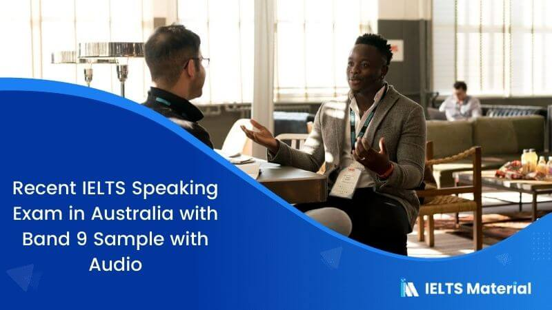 IELTS Speaking Actual Test in Australia with Sample Answers and Audio – November 2018