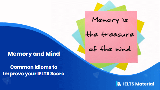 Common Idioms to Improve your IELTS Score – Topic : Memory and Mind