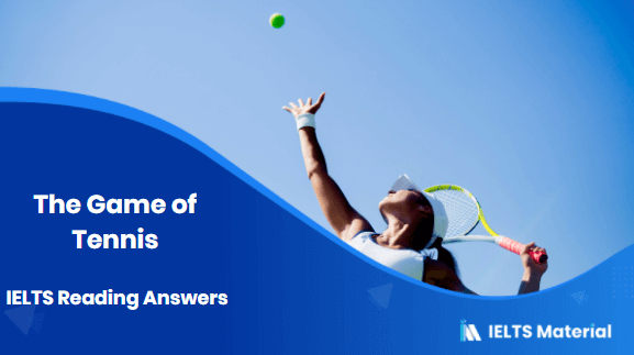 The Game of Tennis - IELTS Reading Answers