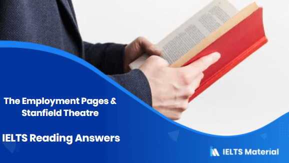 The Employment Pages & Stanfield Theatre - IELTS Reading Answers