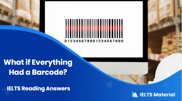 What if Everything Had a Barcode? – IELTS Reading Answers