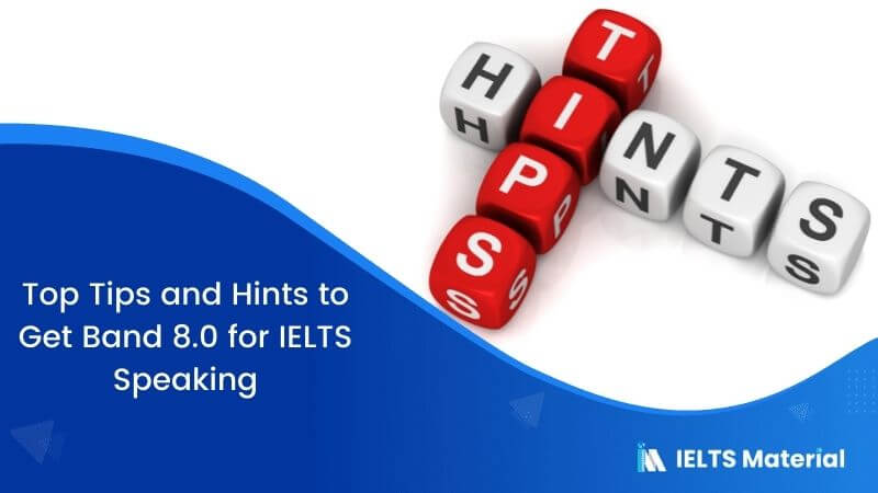 IELTS Speaking tips and hints to get IELTS band score 8