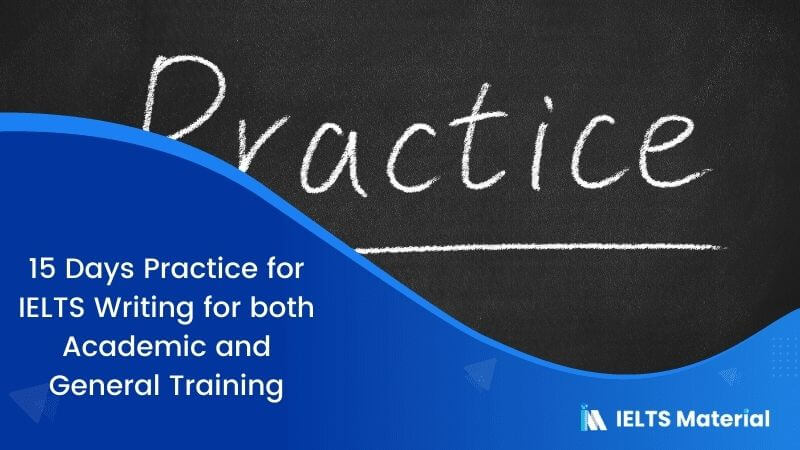 15 Days' Practice for IELTS Writing for both Academic and General Training