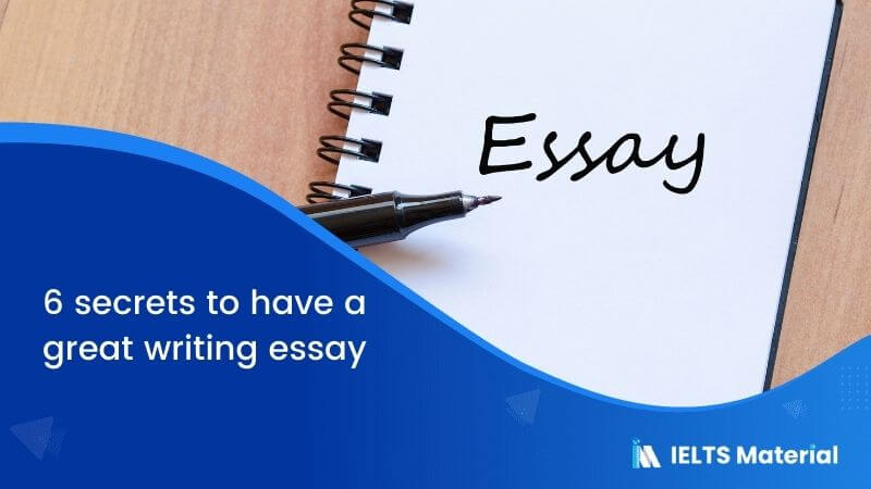6 secrets to have a great writing essay