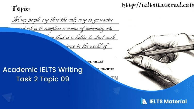 IELTS Writing Task 2 Topic 09: Guarantee a good job is to complete a course of university education