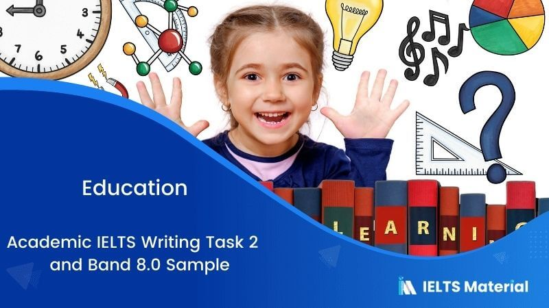 Academic IELTS Writing Task 2 Topic: Education & Band 8.0 Sample