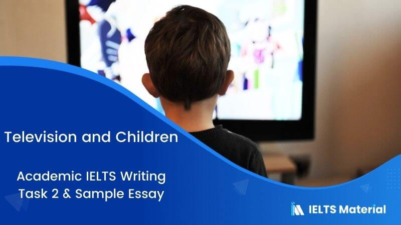 IELTS Writing 2 Topic: Television injects violence in children
