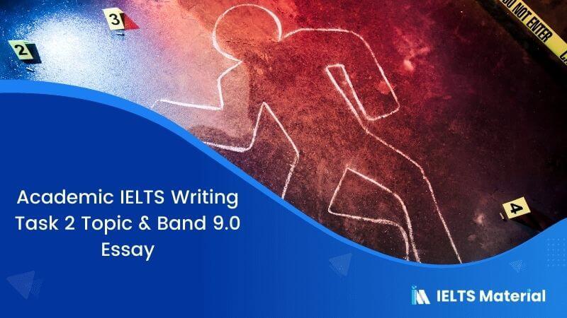 IELTS Writing Task 2 Discursive Essay Topic: Prevent crime