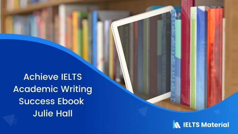 Achieve IELTS Academic Writing Success Ebook – Julie Hall