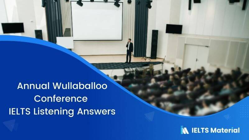 Annual Wullaballoo Conference – IELTS Listening Answers