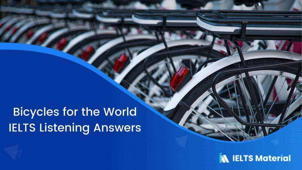 Bicycles for the World – IELTS Listening Answers
