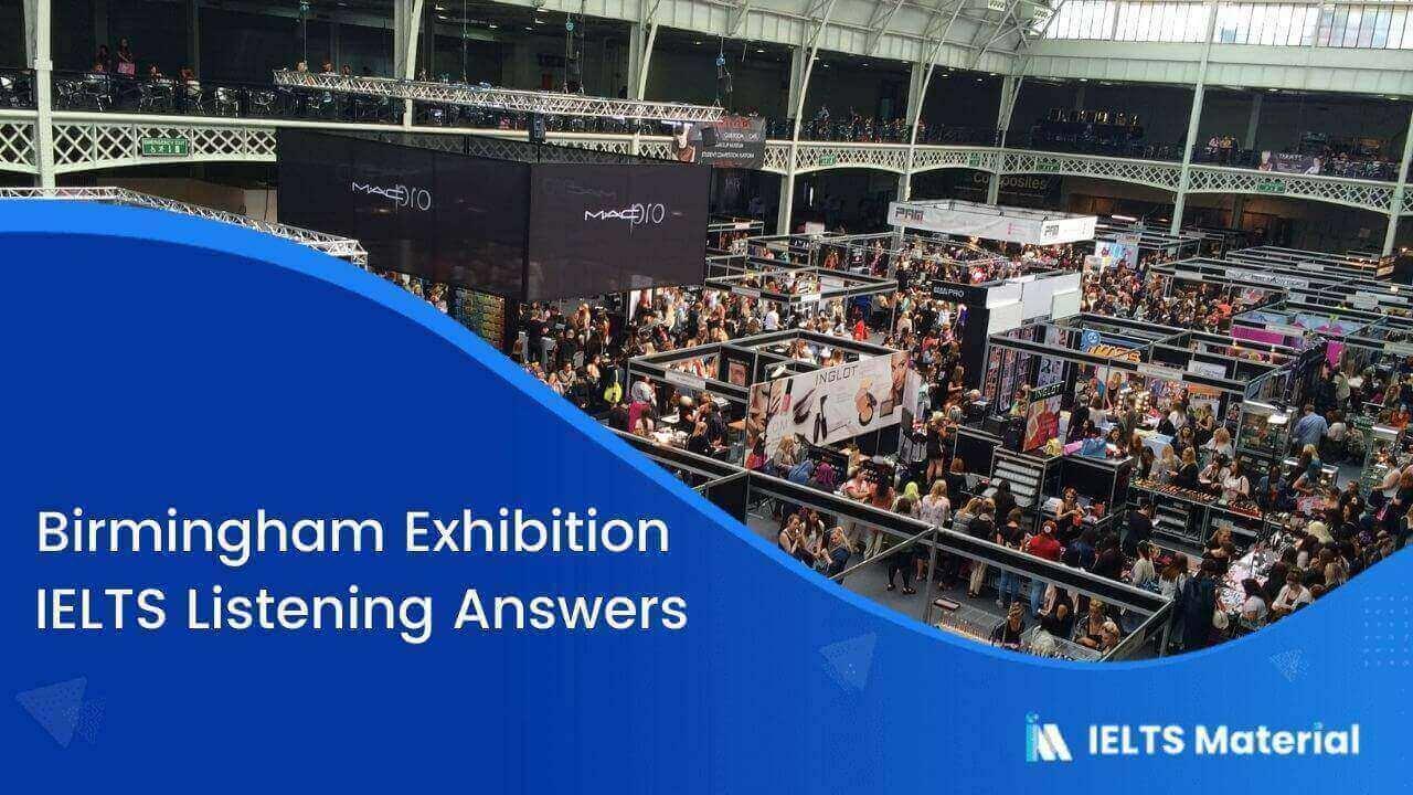 Birmingham Exhibition – IELTS Listening Answers
