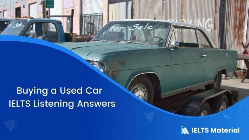 Buying a Used Car - IELTS Listening Answers
