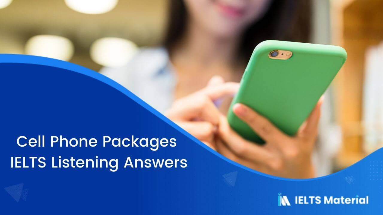 Cell Phone Packages - IELTS Listening Answers