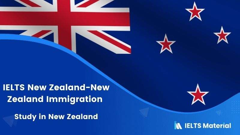IELTS New Zealand-New Zealand Immigration | Study in New Zealand