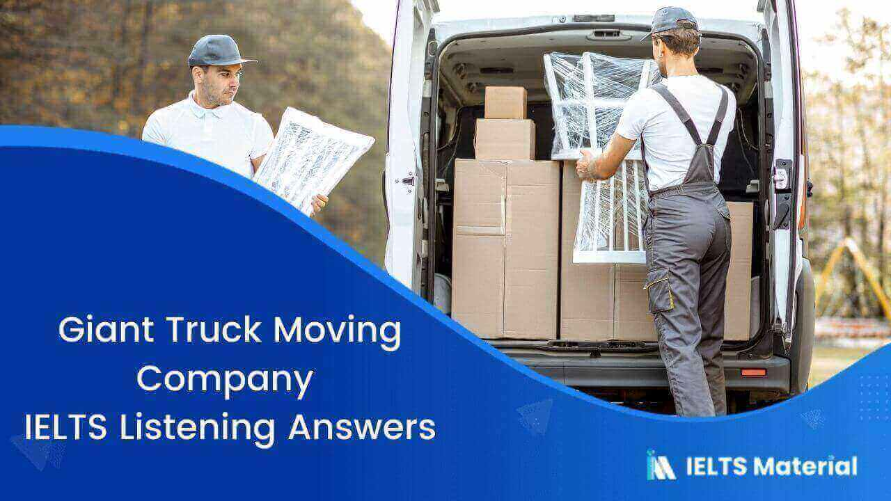 Giant Truck Moving Company – IELTS Listening Answers