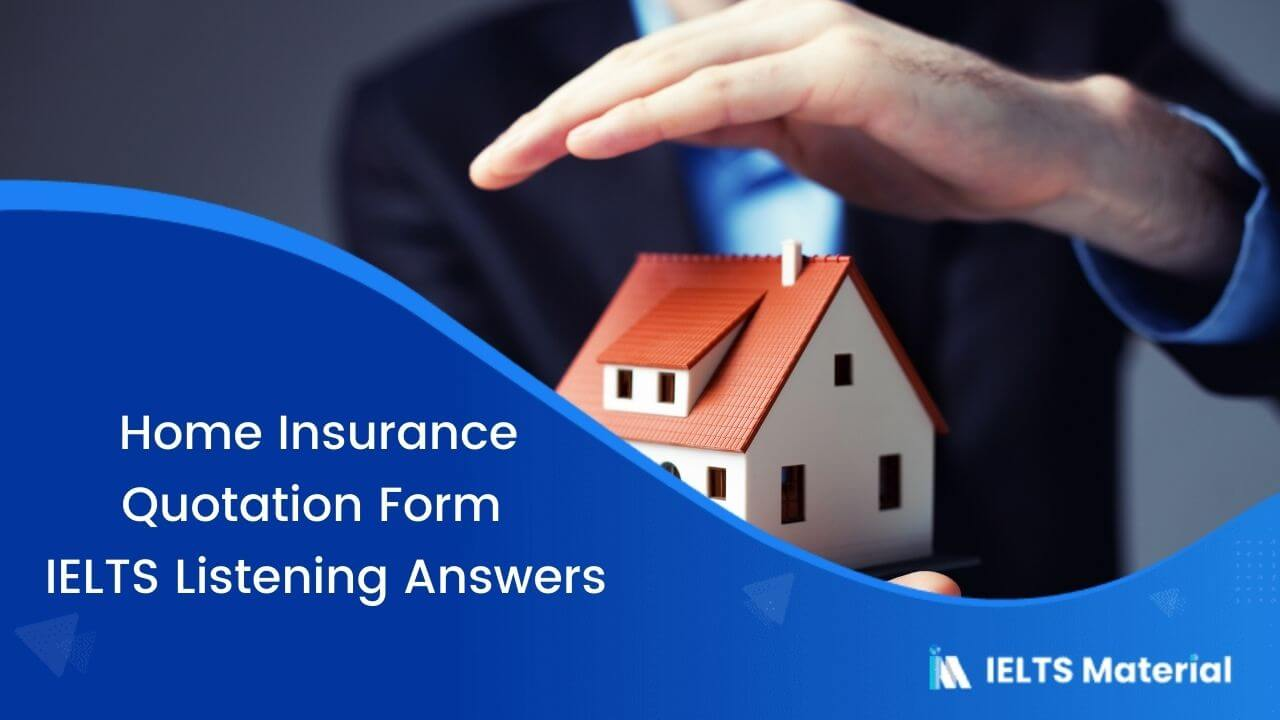 Home Insurance Quotation Form – IELTS Listening Answers