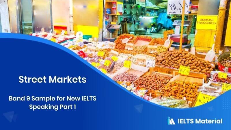 Street Markets: IELTS Speaking Part 1 Sample Answer