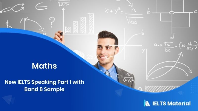 New IELTS Speaking Part 1 with Band 8 Sample - Topic: Maths