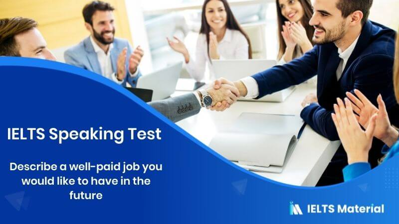 IELTS Speaking Test - Describe a well-paid job you would like to have in the future