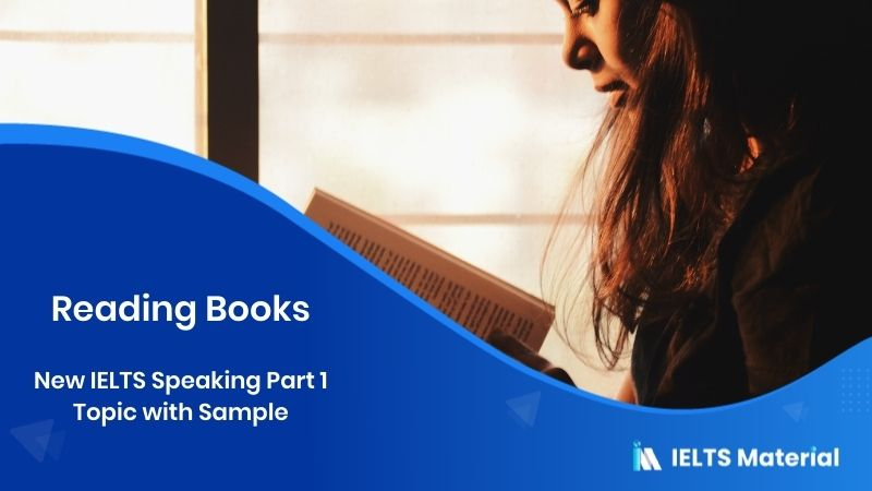 New IELTS Speaking Part 1 Topic with Sample - Topic: Reading Books