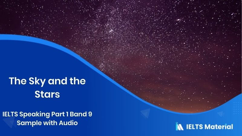 IELTS Speaking Part 1 Band 9 Sample with Audio - Topic : The Sky and the Stars