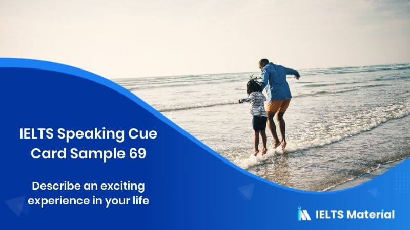 Describe an exciting experience in your life - IELTS Speaking Cue Card Sample 69