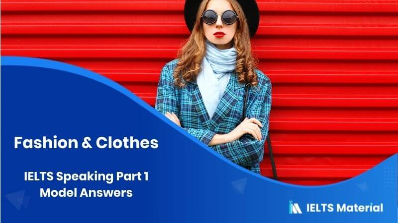 2017 IELTS Speaking Part 1 Topic : Fashion & Clothes Model Answers