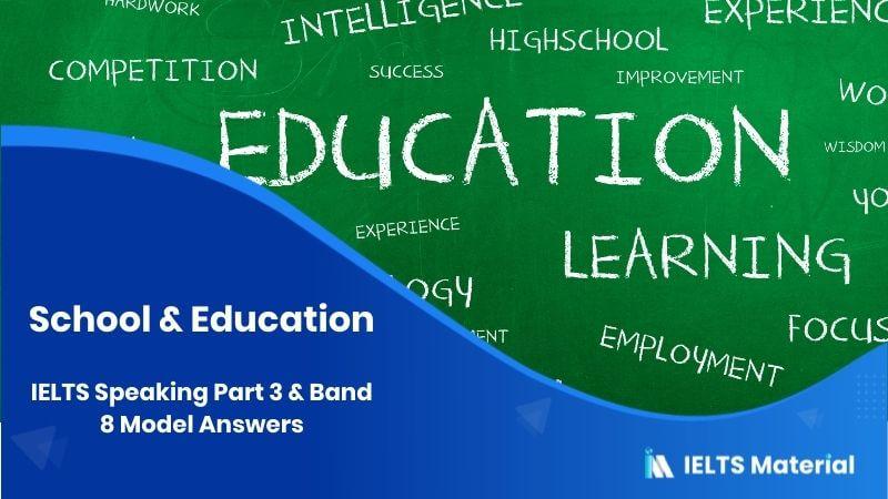 School & Education: IELTS Speaking Part 3 Model Answer