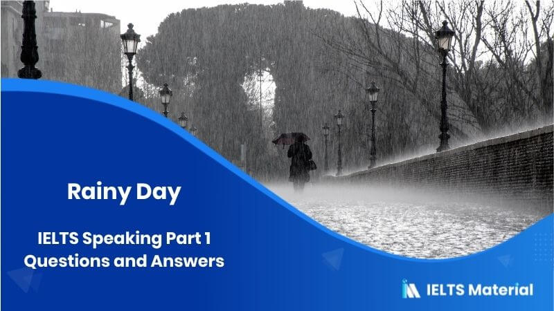 IELTS Speaking Part 1 in 2018 - Topic: Rainy Day Questions and Answers