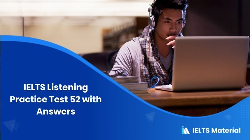 IELTS Listening Practice Test 52 with Answers