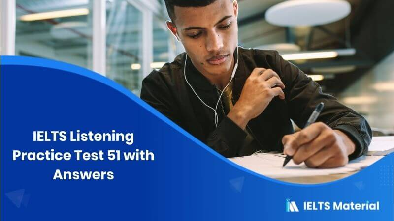 IELTS Listening Practice Test 51 - with Answers