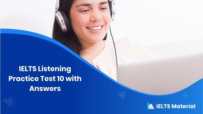 IELTS Listening Practice Test 10 – with Answers