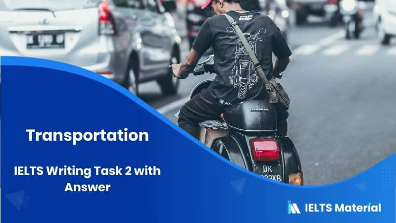 IELTS Writing Topic: Transportation - Task 2 with Answer