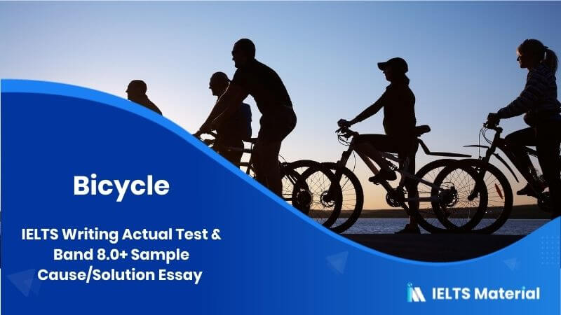 IELTS Writing Actual Test in June 2016 & Band 8.0+ Sample Cause/Solution Essay - topic : Bicycle