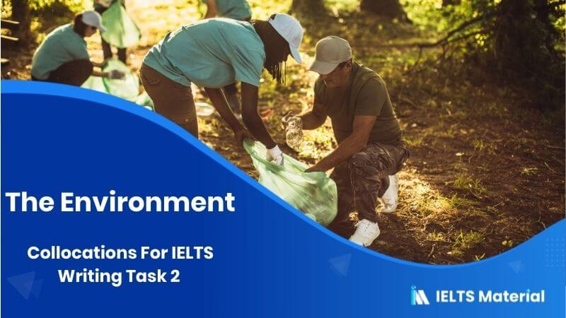 Collocations For IELTS Writing Task 2 – Topic : The Environment
