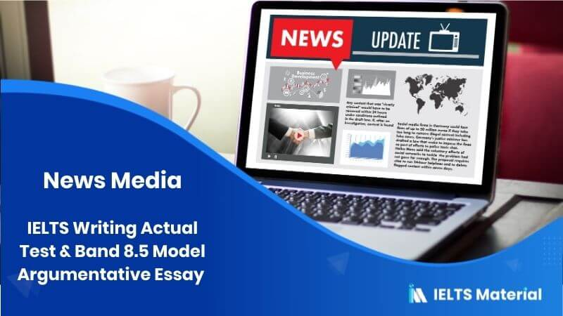 IELTS Writing Actual Test in May, 2016 - Band 8.5 Model Argumentative Essay - topic : News Media